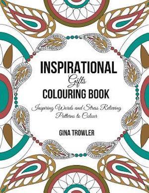 Bog, paperback Inspirational Gifts Colouring Book af Gina Trowler