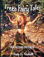 Treea Fairy Tales Dancing Within