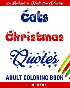 Bog, paperback Cats Christmas Quotes af J. Johnson, Adult Coloring Book