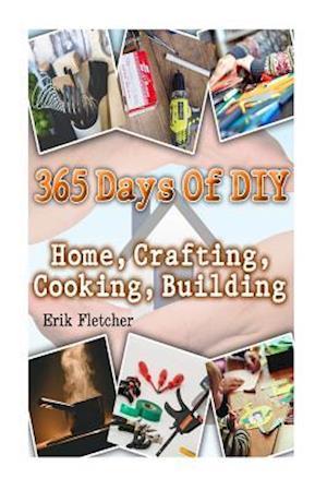 Bog, paperback 365 Days of DIY af Erik Fletcher