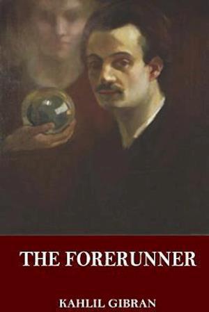Bog, paperback The Forerunner af Kahlil Gibran