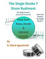 The Single Stroke 7 Drum Rudiment