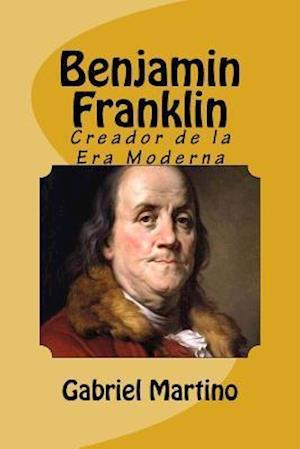 Bog, paperback Benjamin Franklin af Gabriel H. Martino