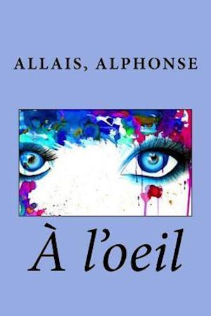Bog, paperback A L'Oeil af Allais Alphonse