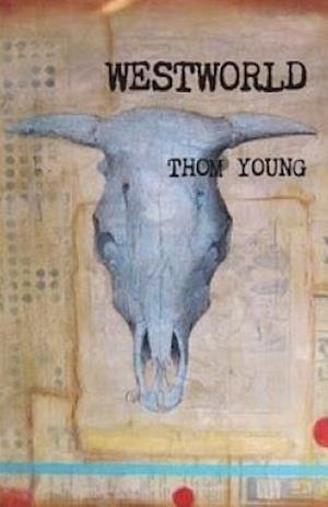 Bog, paperback Westworld af Thom Young