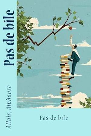Bog, paperback Pas de Bile af Allais Alphonse