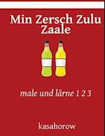 Min Zersch Zulu Zaale