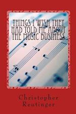 Things I Wish They Had Told Me about the Music Business