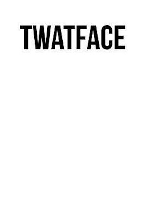 Bog, paperback Twatface af British Slang Journals