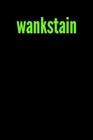 Bog, paperback Wankstain af British Slang Journals