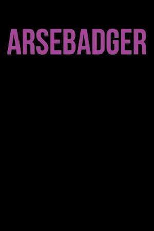 Bog, paperback Arsebadger af British Slang Journals