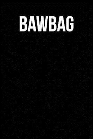 Bog, paperback Bawbag af British Slang Journals