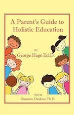 A Parents Guide to Holistic Education