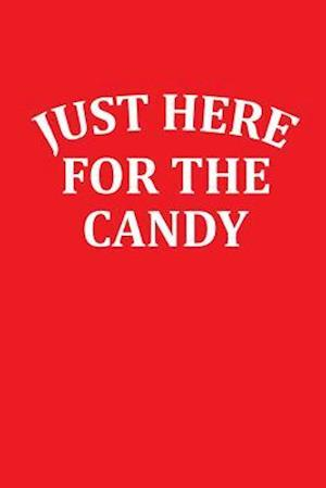Just Here for the Candy