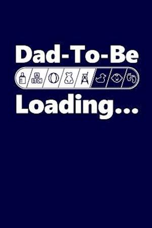 Bog, paperback Dad-To-Be Loading Shirt af Journals and More