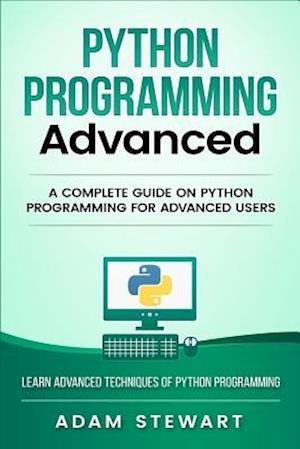 Bog, paperback Python Programming Advanced af Adam Stewart