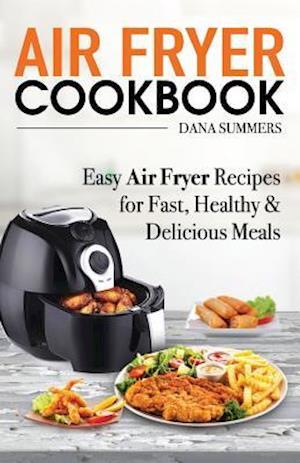 Bog, paperback Air Fryer Cookbook af Dana Summers