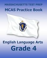 Massachusetts Test Prep McAs Practice Book English Language Arts Grade 4