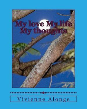 Bog, paperback My Love My Life My Thoughts af Vivienne Alonge