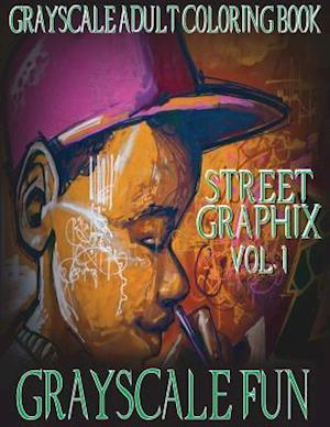 Grayscale Fun Street Graphix Vol. 1