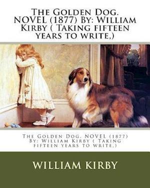 Bog, paperback The Golden Dog. Novel (1877) by af William Kirby