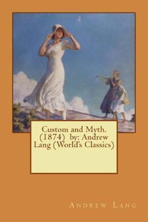 Bog, paperback Custom and Myth. (1874) by af Andrew Lang