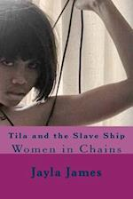 Tila and the Slave Ship