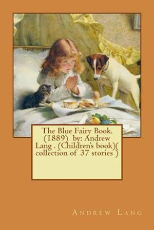 The Blue Fairy Book. (1889) by