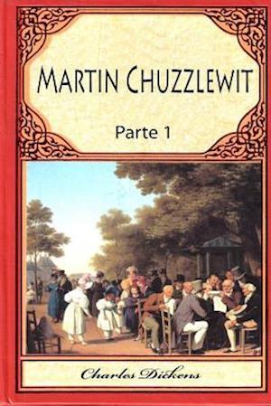 Bog, paperback Martin Chuzzlewit Parte 1 af Charles Dickens