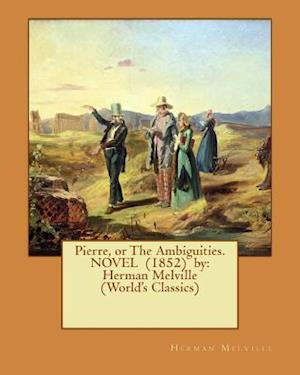 Bog, paperback Pierre, or the Ambiguities. Novel (1852) by af Herman Melville