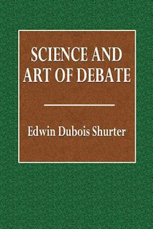 Bog, paperback Science and Art of Debate af Edwin DuBois Shurter