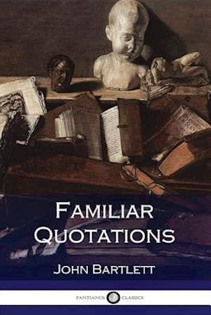 Bog, paperback Familiar Quotations af John Bartlett
