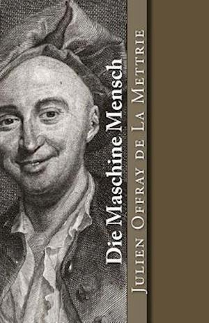 Bog, paperback Die Maschine Mensch af Julien Offray De La Mettrie