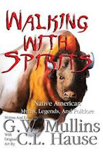 Walking with Spirits Native American Myths, Legends, and Folklore Second Edition