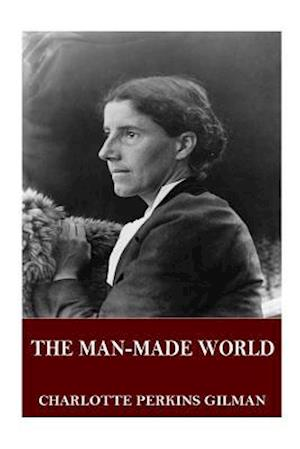 Bog, paperback The Man-Made World af Charlotte Perkins Gilman
