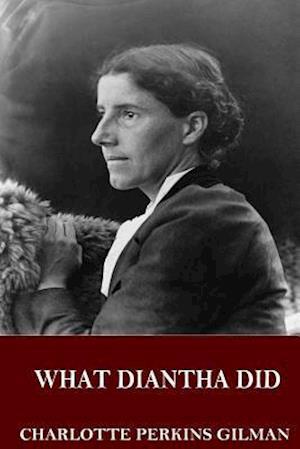 Bog, paperback What Diantha Did af Charlotte Perkins Gilman