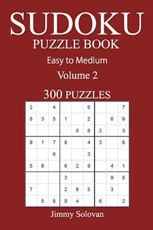 Bog, paperback Easy to Medium 300 Sudoku Puzzle Book af Jimmy Solovan