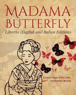 Bog, paperback Madama Butterfly (English and Italian Edition) af Antonio Rossi, Giaocomo Puccini