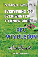Everything You Ever Wanted to Know about - Afc Wimbledon