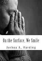 On the Surface, We Smile