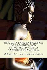 Una Guia Para La Practica de La Meditacion Introspectiva de La Sabiduria Tranquila