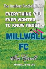Everything You Ever Wanted to Know about - Millwall FC