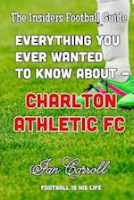 Everything You Ever Wanted to Know about - Charlton Athletic FC