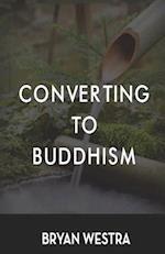 Converting to Buddhism