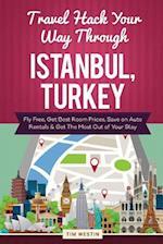 Travel Hack Your Way Through Istanbul, Turkey