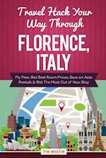 Travel Hack Your Way Through Florence, Italy