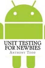Unit Testing for Newbies af Anthony Todd