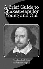 A Brief Guide to Shakespeare for Young and Old