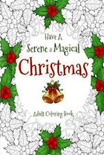 Have a Serene and Magical Christmas
