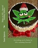 Bakes at 420 - Special Holiday Edition
